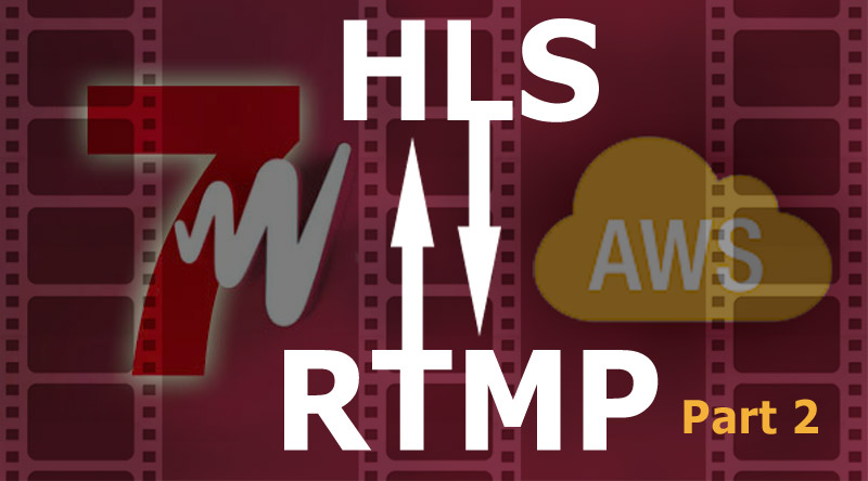 RTMP with HLS adaptive streaming video fall-back on AWS – Part 2